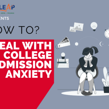 HOW TO:  DEAL WITH COLLEGE ADMISSION ANXIETY