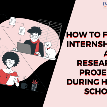 HOW TO FIND INTERNSHIPS AND RESEARCH PROJECTS DURING HIGH SCHOOL?