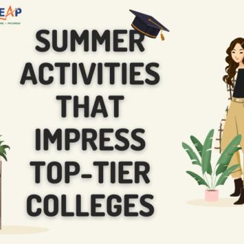 SUMMER ACTIVITIES THAT IMPRESS TOP-TIER COLLEGES