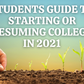 STUDENTS GUIDE TO STARTING OR RESUMING COLLEGE IN 2021