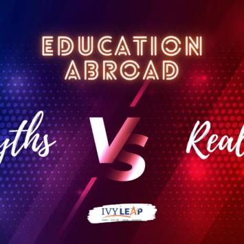 EDUCATION ABROAD- MYTHS vs REALITY