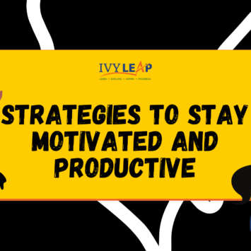 STRATEGIES TO STAY MOTIVATED AND PRODUCTIVE